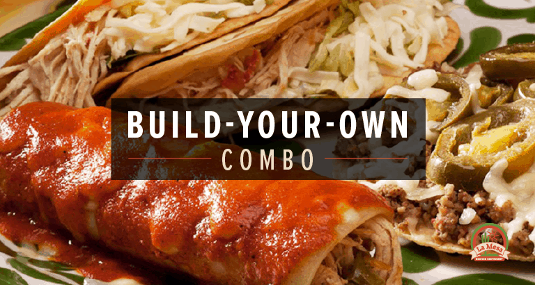 Have It All with La Mesa's Build-Your-Own Combo Menu
